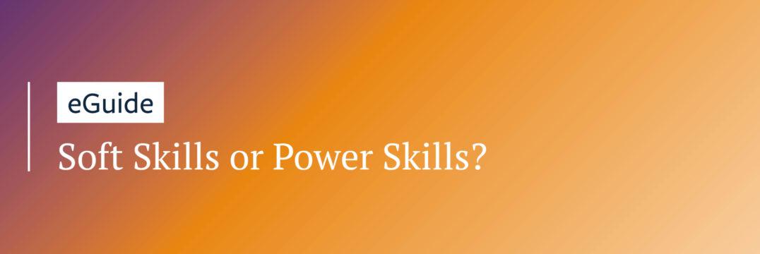 Soft Skills or Power Skills